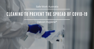 Cleaning to prevent the spread of COVID-19-Dalcon hygiene-01-01